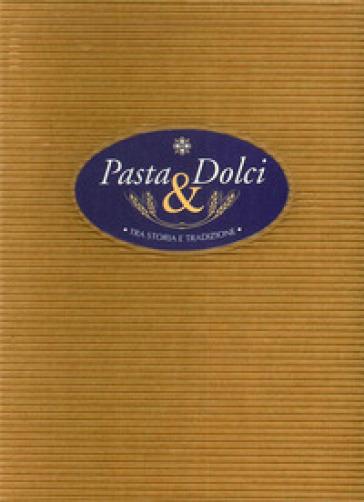 Pasta & dolci tra storia e tradizione - A. Cuomo | Rochesterscifianimecon.com