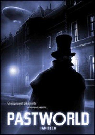 Pastworld - Ian Beck | Rochesterscifianimecon.com