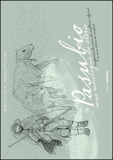 Pasubio, una montagna di storie. Cinquecento anni di cultura alpina in una terra di confine - Marco Avanzini | Rochesterscifianimecon.com