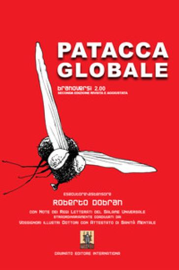 Patacca Globale. Branoversi 2.00 - Roberto Dobrian   Kritjur.org