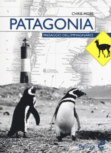 Patagonia. Paesaggio dell'immaginario - Chris Moss |