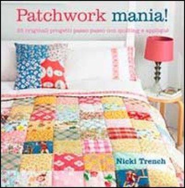 Patchwork mania! - Nicki Trench |
