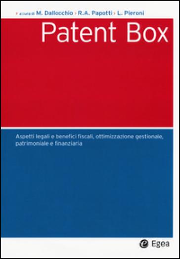Patent box. Aspetti legali e benefici fiscali, ottimizzazione gestionale, patrimoniale e finanziaria - M. Dallocchio pdf epub