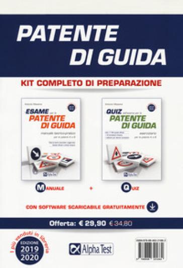 Patente di guida. Kit completo di preparazione: Manuale-Eserciziario. Con software di simulazione - Antonio Messina | Thecosgala.com