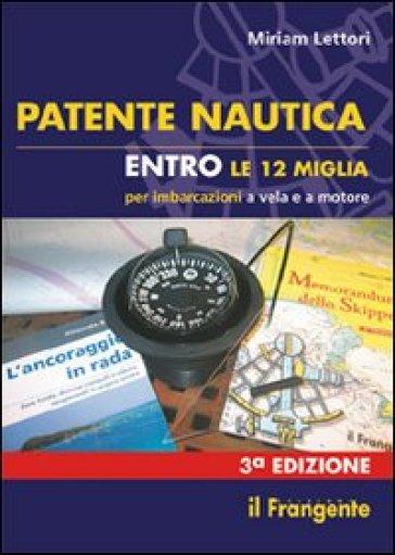 Patente nautica entro le 12 miglia per imbarcazioni a vela e a motore - Miriam Lettori pdf epub