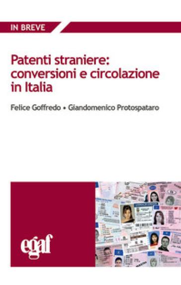 Patenti straniere: conversioni e circolazione in Italia - Felice Goffredo | Rochesterscifianimecon.com