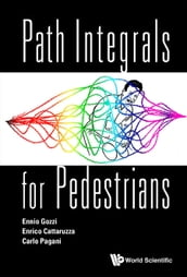 Path Integrals For Pedestrians