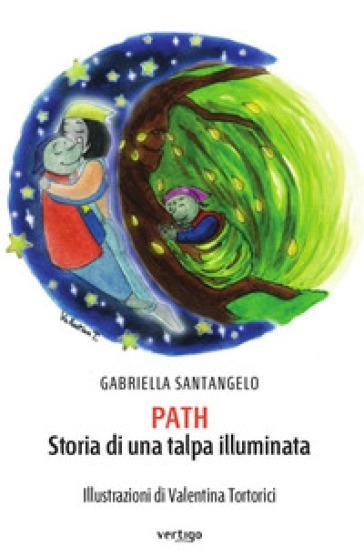 Path. Storia di una talpa illuminata - Gabriella Santangelo pdf epub
