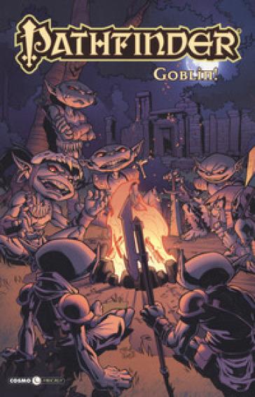 Pathfinder. 6: Goblin! - V. Gobbato |