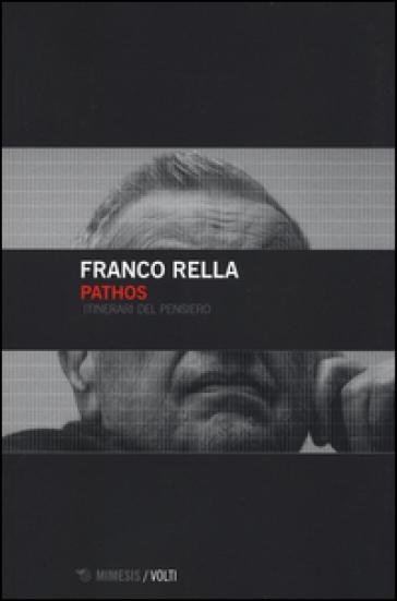 Pathos. Itinerari del pensiero - Franco Rella |