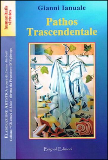 Pathos trascendentale - Gianni Ianuale |