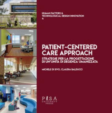 Patient-centred care approach. Strategie per la progettazione di un'unità di degenza umanizzata - Michele Di Sivo   Thecosgala.com