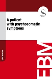 A Patient with Psychosomatic Symptoms