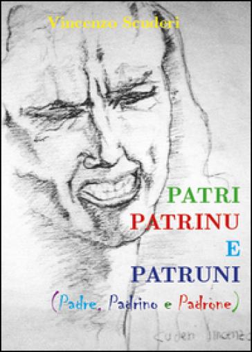 Patri, patrinu e patruni - Vincenzo Scuderi | Kritjur.org