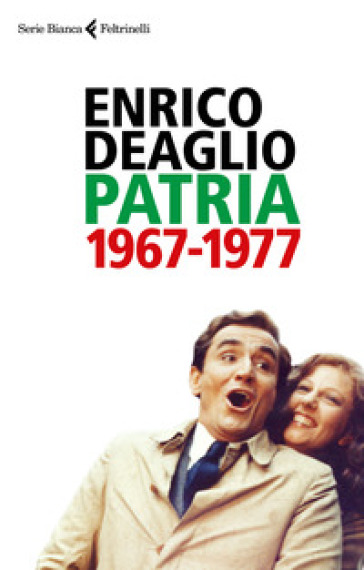 Patria 1967-1977 - Enrico Deaglio |