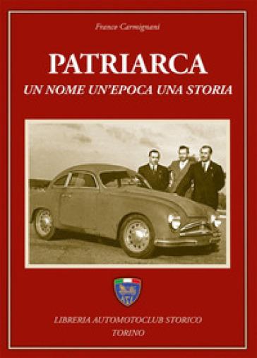 Patriarca. Un nome, un'epoca, una storia