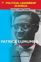 Patrice Lumumba, Ahead of His Time