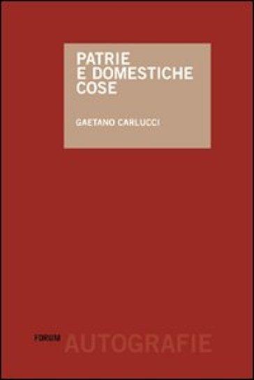 Patrie e domestiche cose - Gaetano Carlucci | Kritjur.org