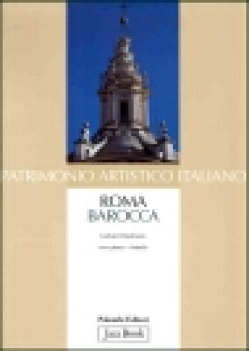 Patrimonio artistico italiano. Roma barocca - Gerhard Wiedmann |