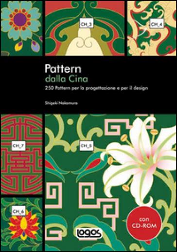 Pattern dalla Cina. Con CD-ROM - Shigeki Nakamura   Rochesterscifianimecon.com