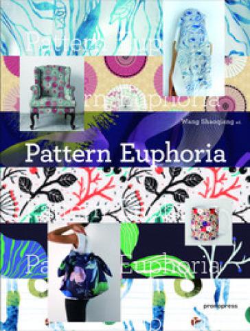 Pattern euphoria. Ediz. multilingue - W. Shaoqiang |