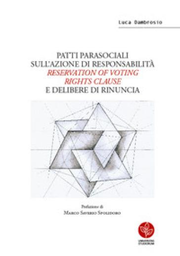 Patti parasociali sull'azione di responsabilità «reservation of voting rights clause» e delibere di rinuncia - Luca Dambrosio   Rochesterscifianimecon.com