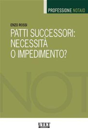 Patti successori: necessità o impedimento?