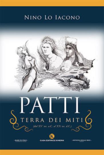 Patti, terra dei miti (dal XV sec. a.C. al XX sec. d.C.) - Nino Lo Iacono | Kritjur.org