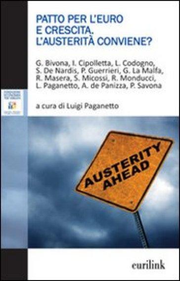Patto per l'Euro e crescita. L'austerità conviene? - L. Paganetto   Jonathanterrington.com