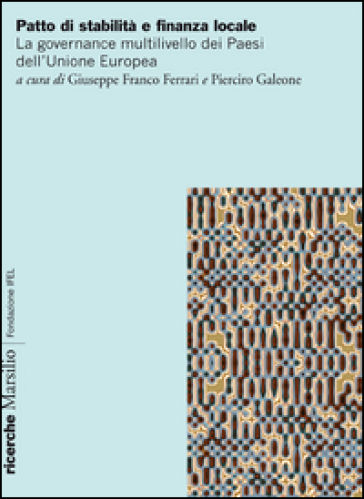 Patto di stabilità e finanza locale. Vincoli, obiettivi e procedure nella governance multilivello dei Paesi - G. F. Ferrari | Thecosgala.com