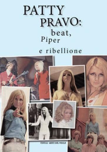 Patty Pravo: beat, Piper e ribellione - Circolo amici del vinile | Jonathanterrington.com