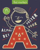 Paul Thurlby s Alphabet Poster Book