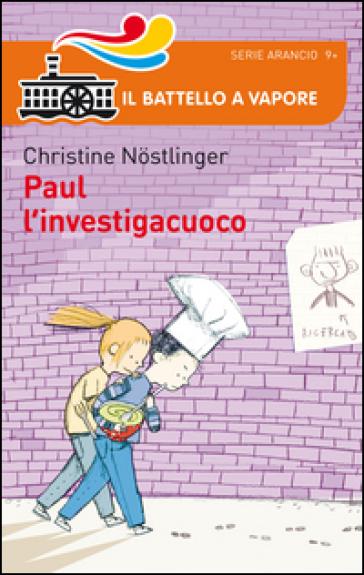 Paul l'investigacuoco - Christine Nostlinger |