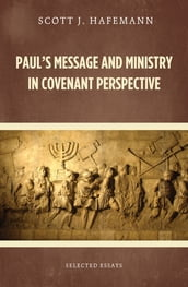 Paul s Message and Ministry in Covenant Perspective