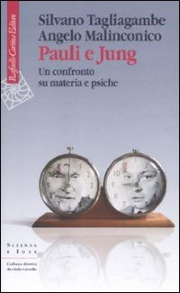 Pauli e Jung. Un confronto su materia e psiche - Angelo Malinconico  