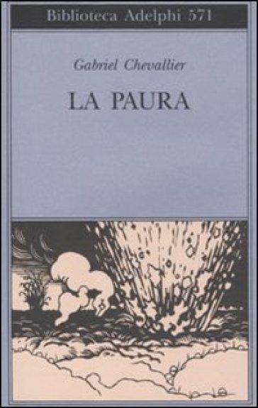 Paura (La) - Gabriel Chevallier |