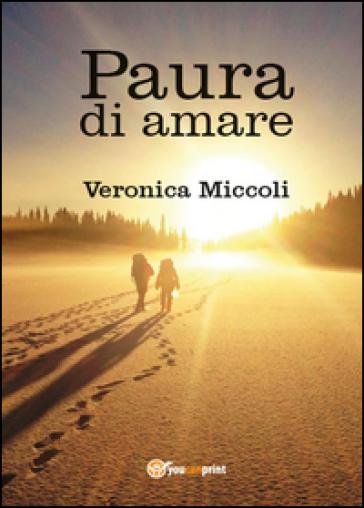 Paura di amare - Veronica Miccoli  