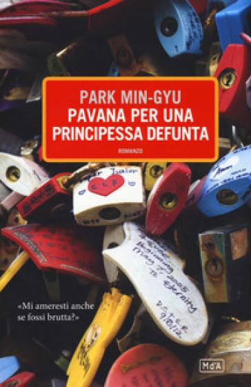 Pavana per una principessa defunta - Park Min-gyu |