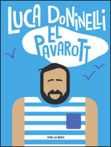 Pavarott (El) - Luca Doninelli  