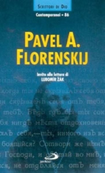 Pavel A. Florenskij. Invito alla lettura - Pavel Aleksandrovic Florenskij |