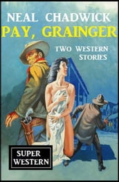Pay, Grainger: Two Western Stories