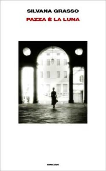 Pazza è la luna - Silvana Grasso | Kritjur.org