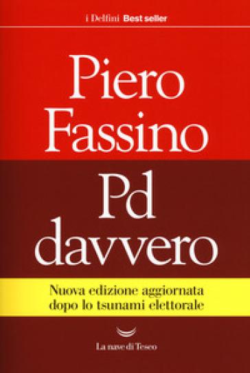 Pd davvero - Piero Fassino | Rochesterscifianimecon.com