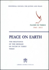 Peace on earth: the relevance of the message of pacem in terris today