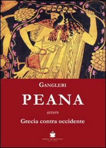 Peana ovvero Grecia contra occidente - Gangleri |