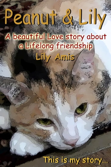 Peanut & Lily, A Beautiful Story About A Lifelong Friendship