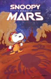 Peanuts Original Graphic Novel: Snoopy: A Beagle of Mars