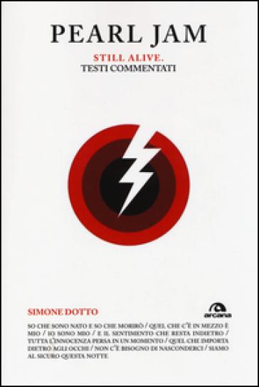 Pearl Jam. Still alive. Testi commentati - Simone Dotto |