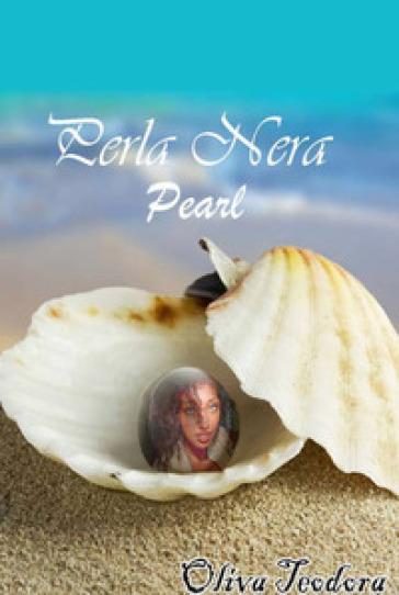 Pearl. Perla nera - Teodora Oliva | Jonathanterrington.com