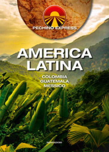 Pechino Express. America Latina. Colombia Guatemala Messico